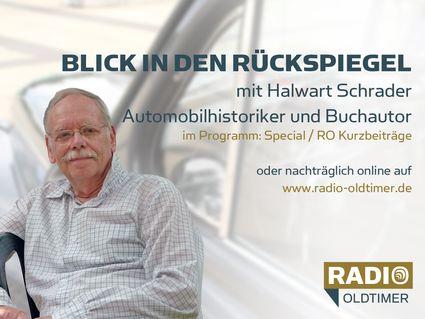 Blick in den Rückspiegel - mit Halwart Schrader, Automobilhistoriker und Buchautor