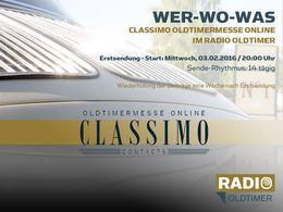 Wer-Wo-Was CLASSIMO Oldtimermesse online im RADIO OLDTIMER: ab 03.02.2016 alle zwei Wochen mittwochs 20:00 Uhr