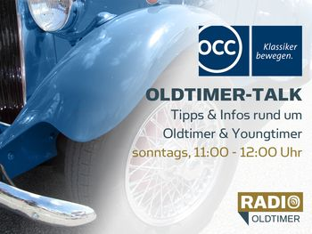 OCC Oldtimer-Talk - Tipps & Infos rund um Oldtimer & Youngtimer: samstags 11:00-12:00 Uhr