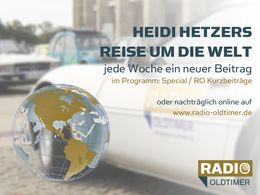 Heidi Hetzers Reise um die Welt: jede Woche ein neuer Beitrag!